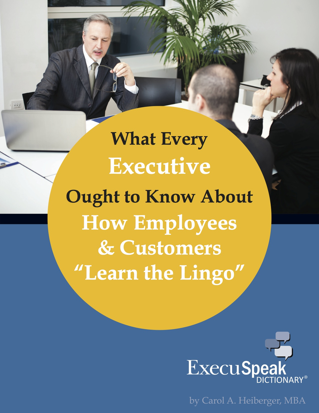 What Every Executive Ought to Know About How Employees and Customers 'Learn the Lingo'